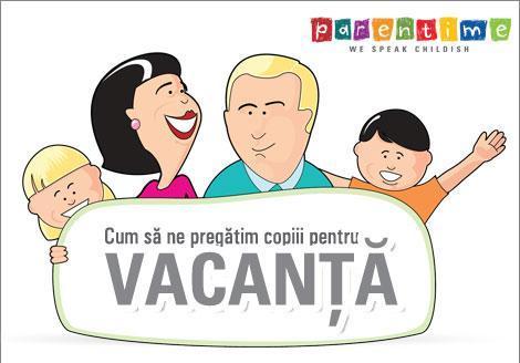 Centru de cursuri pentru parinti / parenting: Cum sa ne pregatim copiii de vacanta